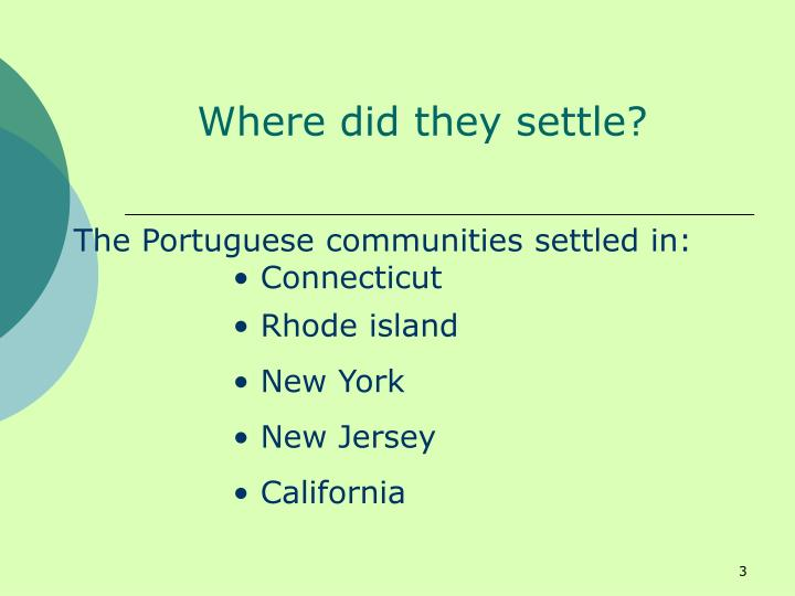 Where did they settle?