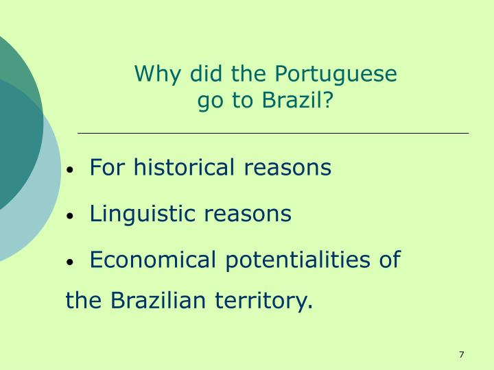 Why did the Portuguese