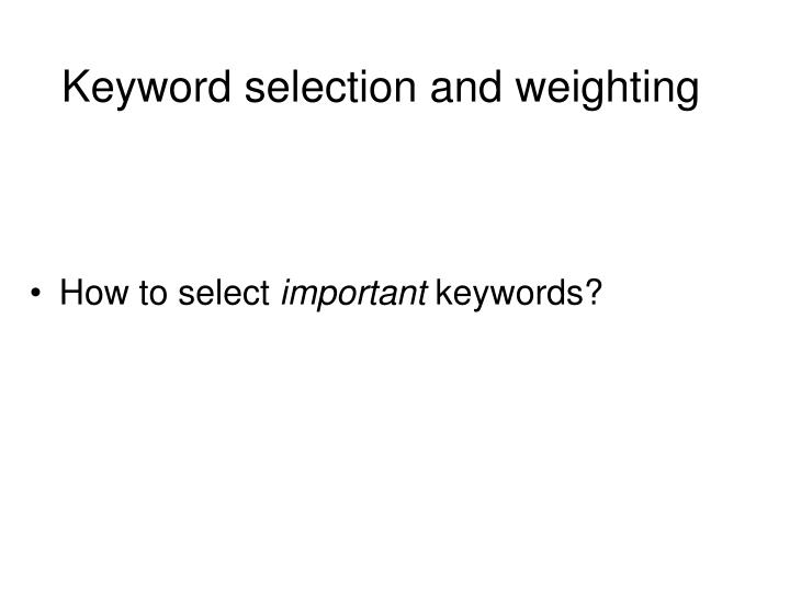 Keyword selection and weighting