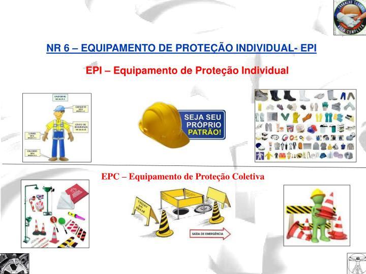NR 6 – EQUIPAMENTO DE PROTEÇÃO INDIVIDUAL- EPI