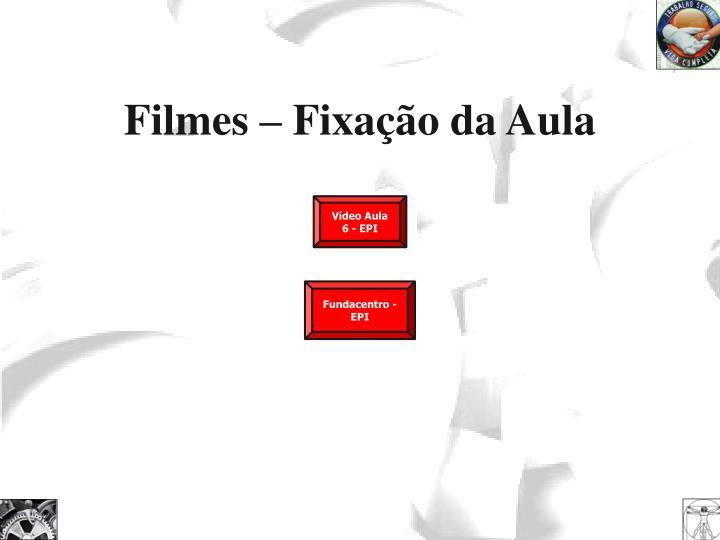 Filmes – Fixação da Aula