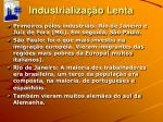 industrializa o lenta