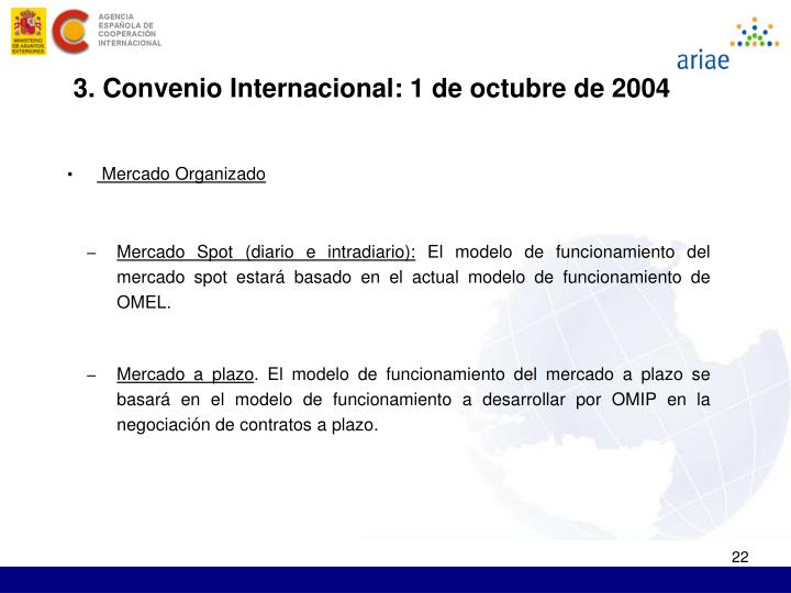 3. Convenio Internacional: 1 de octubre de 2004
