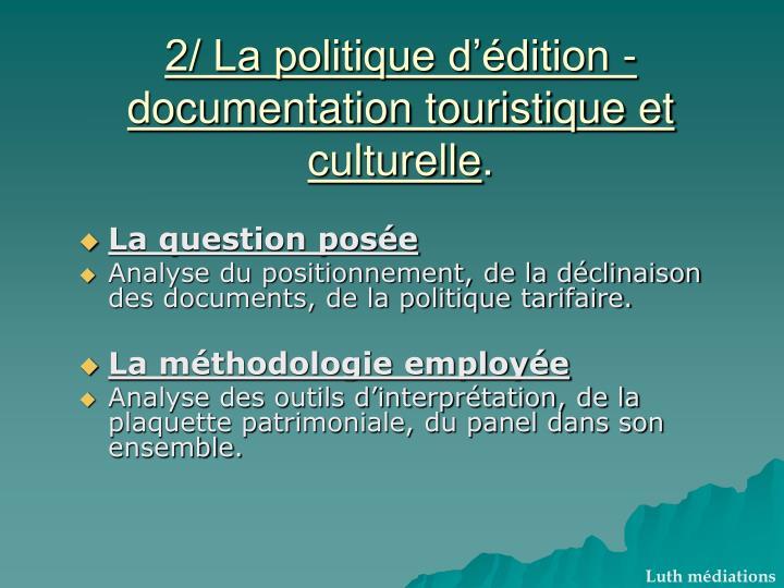 2/ La politique d'édition -documentation touristique et culturelle