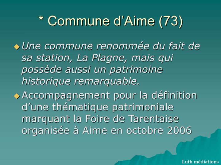 * Commune d'Aime (73)