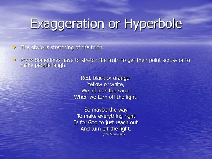 Exaggeration or Hyperbole