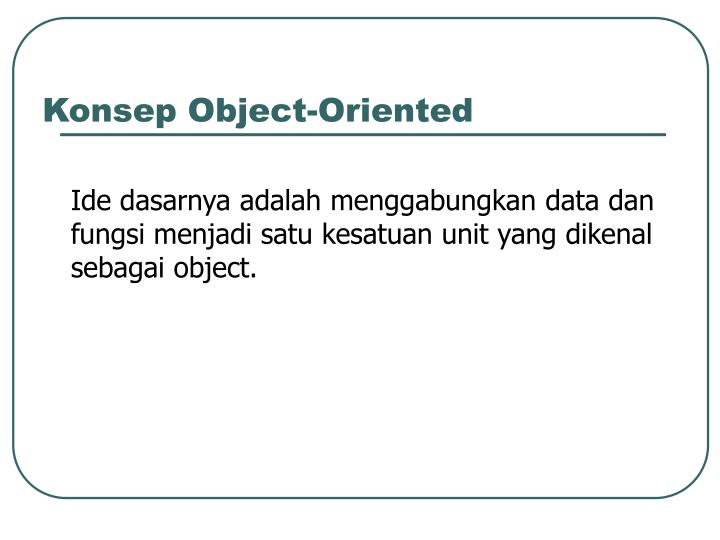 Konsep object oriented