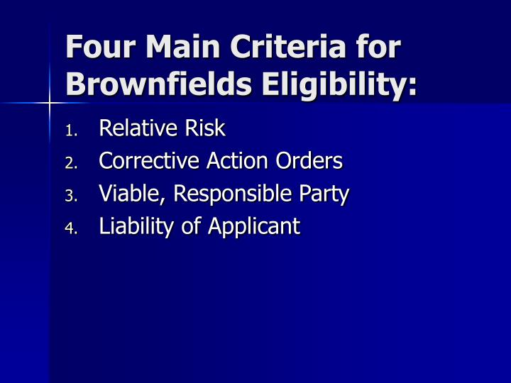 Four Main Criteria for Brownfields Eligibility: