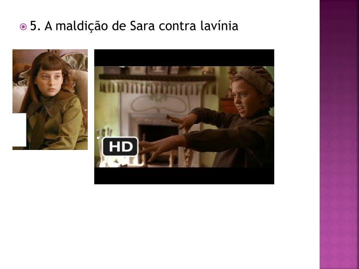 5. A maldição de Sara contra