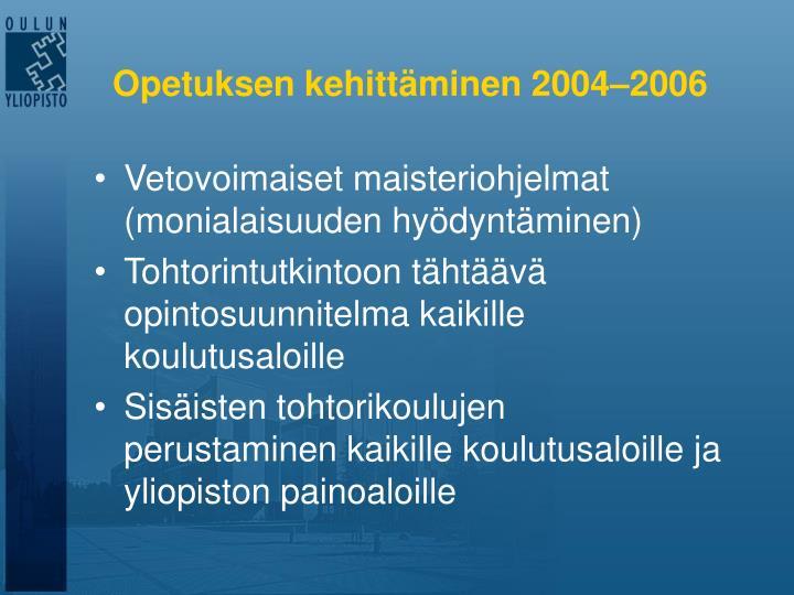 Opetuksen kehittäminen 2004–2006
