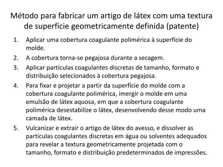 Método para fabricar um artigo de látex com uma textura de superfície geometricamente definida (patente)