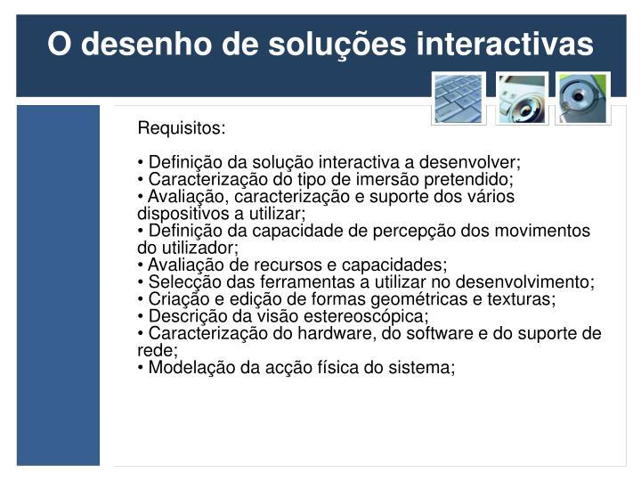 O desenho de soluções interactivas