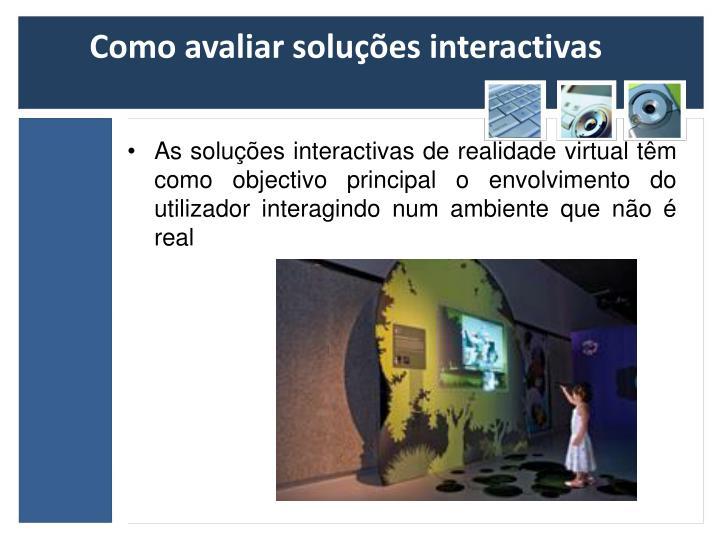 Como avaliar soluções interactivas