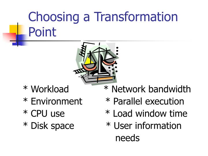 Choosing a Transformation Point
