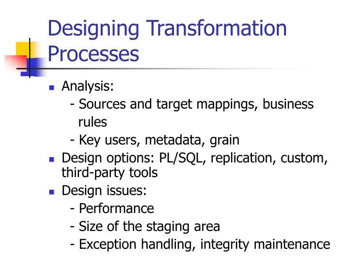 Designing Transformation Processes