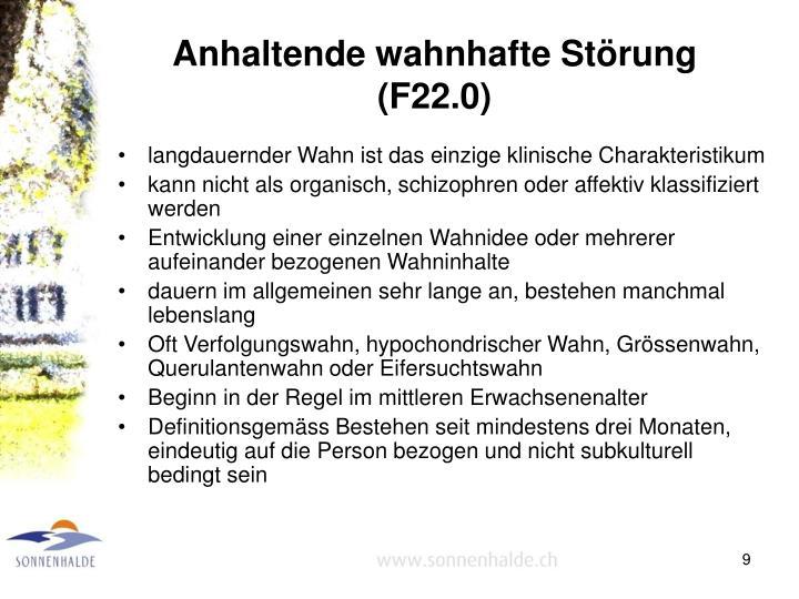 Anhaltende wahnhafte Störung (F22.0)