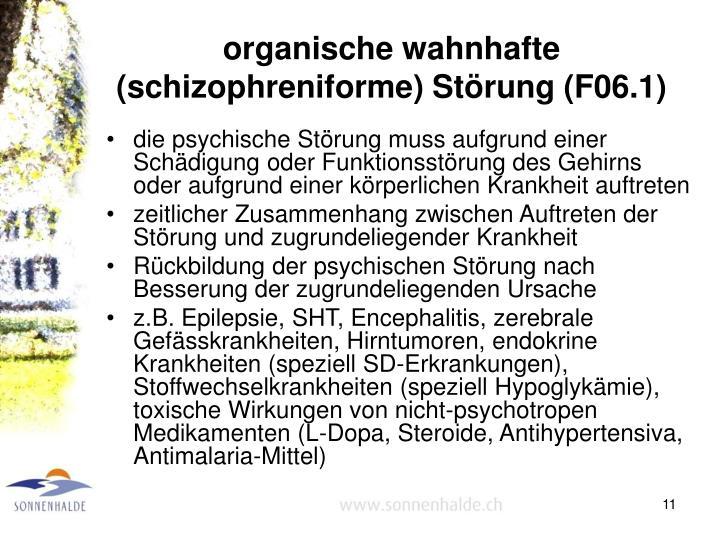 organische wahnhafte (schizophreniforme) Störung (F06.1)