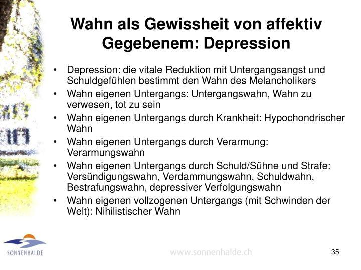 Wahn als Gewissheit von affektiv Gegebenem: Depression
