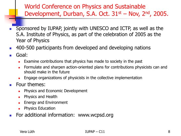Sponsored by IUPAP, jointly with UNESCO and ICTP, as well as the S.A. Institute of Physics, as part of the celebration of 2005 as the Year of Physics