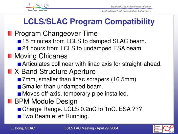 LCLS/SLAC Program Compatibility