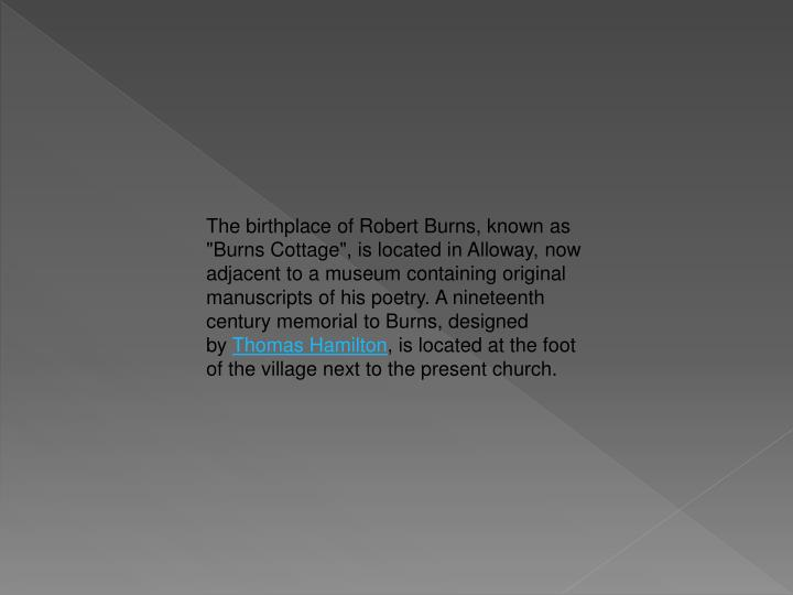 """The birthplace of Robert Burns, known as """"Burns Cottage"""", is located in"""