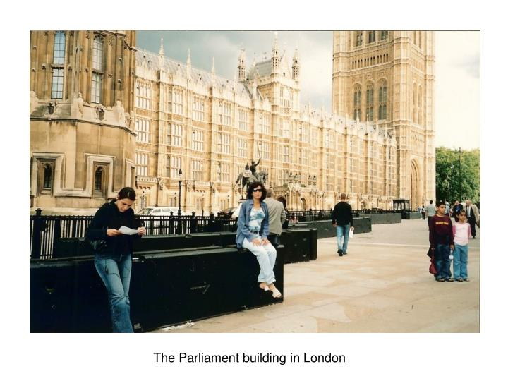 The Parliament building in London