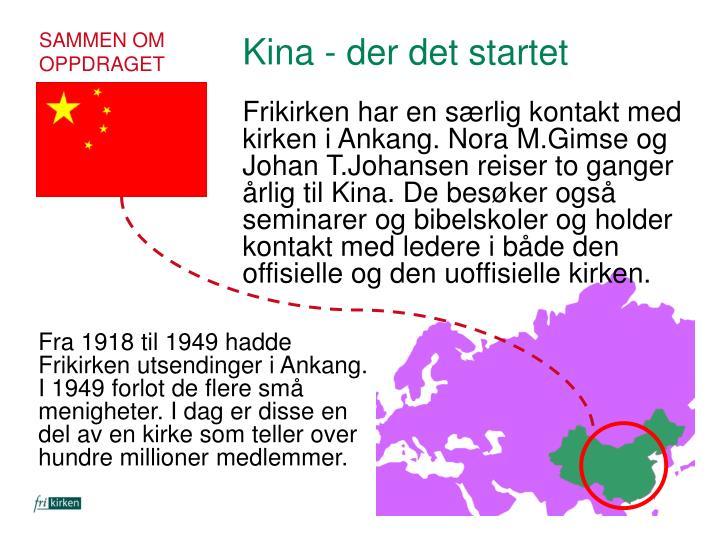 Frikirken har en særlig kontakt med kirken i Ankang. Nora M.Gimse og Johan T.Johansen reiser to ganger årlig til Kina. De besøker også seminarer og bibelskoler og holder kontakt med ledere i både den offisielle og den uoffisielle kirken.