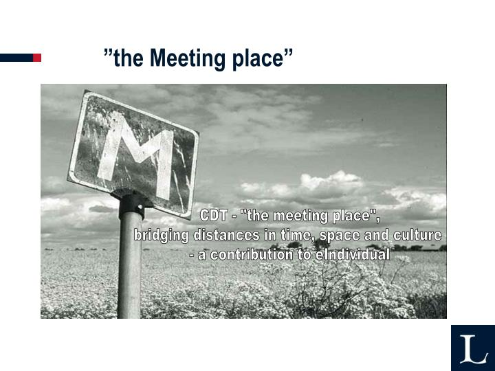 """the Meeting place"""