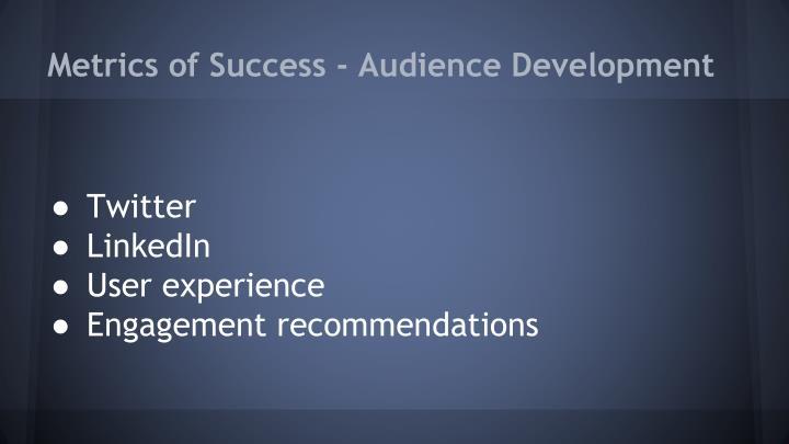 Metrics of Success - Audience Development