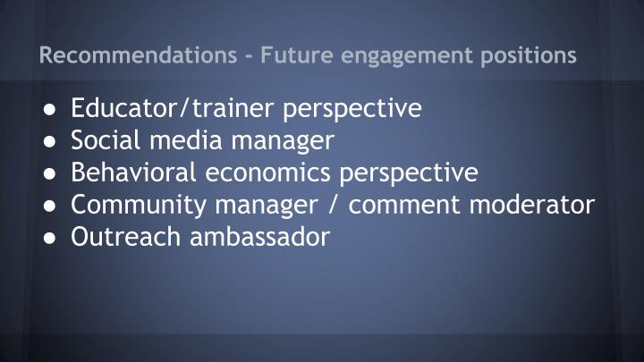 Recommendations - Future engagement positions