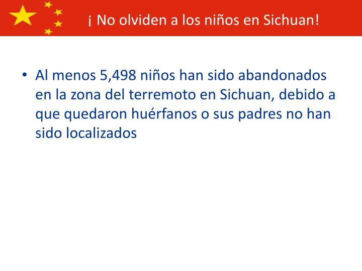 ¡ No olviden a los niños en Sichuan!