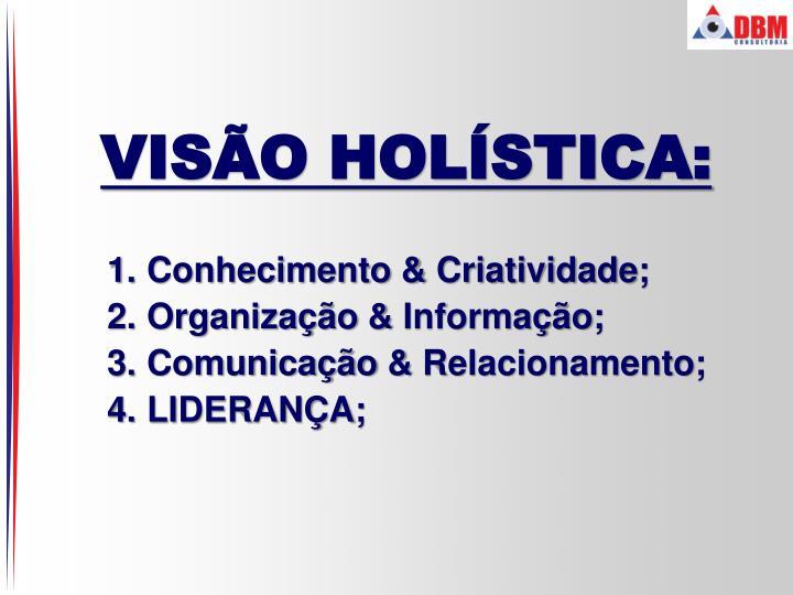 VISÃO HOLÍSTICA: