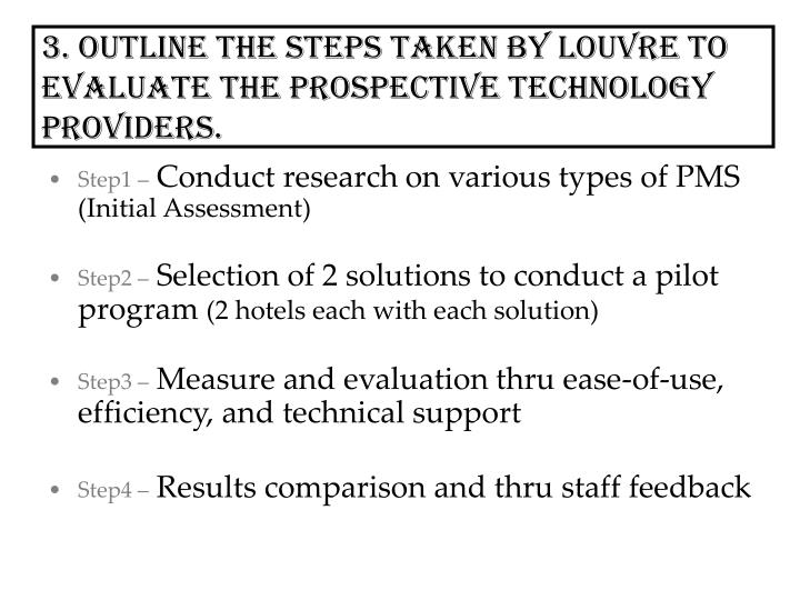 3. Outline the steps taken by Louvre to evaluate the prospective technology providers.