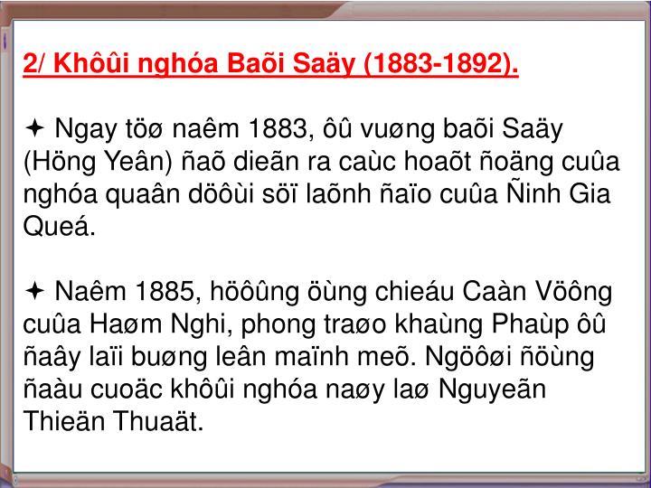 2/ Khôûi nghóa Baõi Saäy (1883-1892).