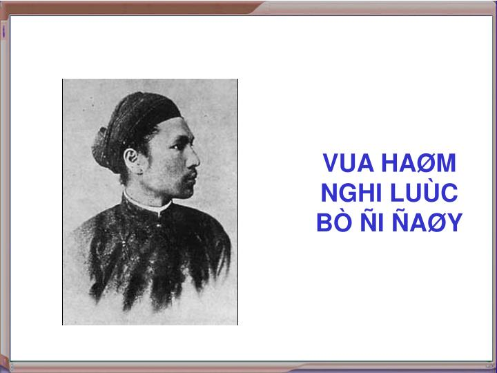 VUA HAØM NGHI LUÙC BÒ ÑI ÑAØY