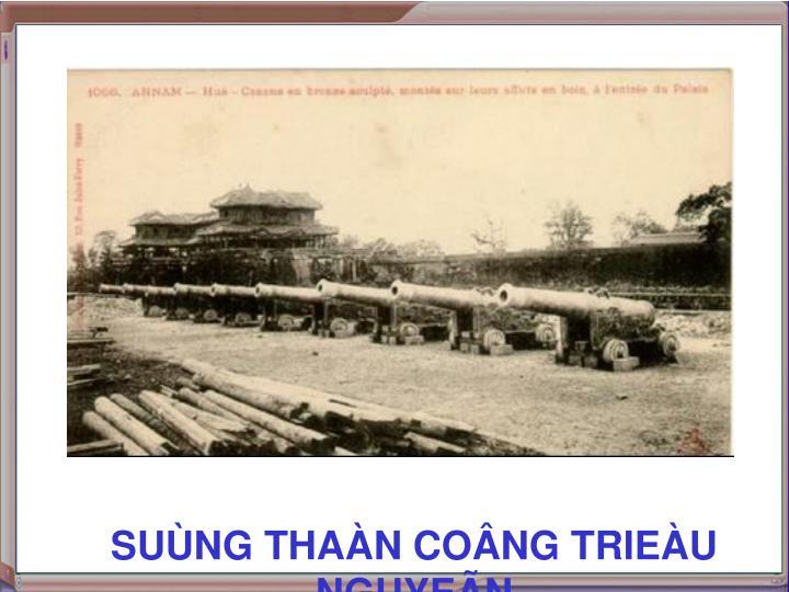 SUÙNG THAÀN COÂNG TRIEÀU NGUYEÃN