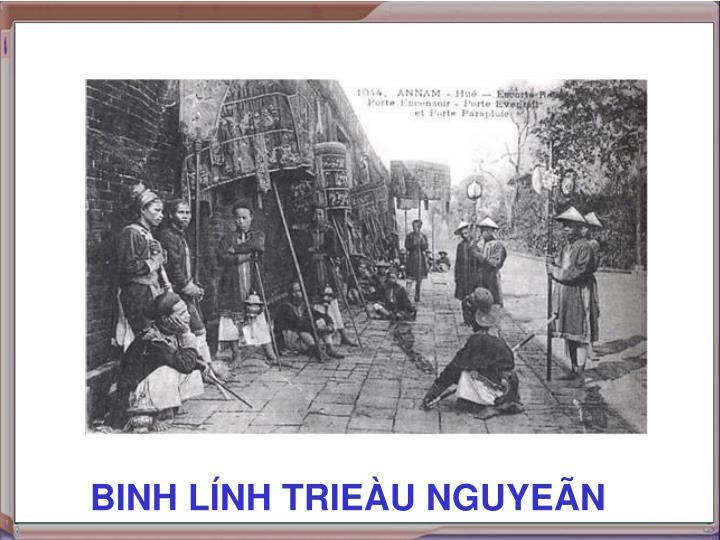 BINH LÍNH TRIEÀU NGUYEÃN