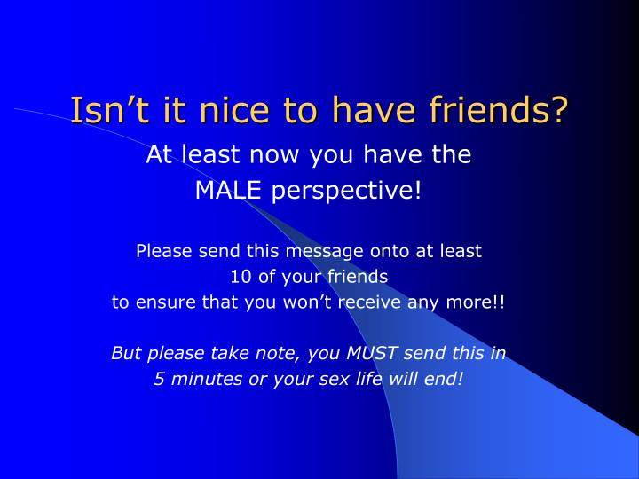 Isn't it nice to have friends?