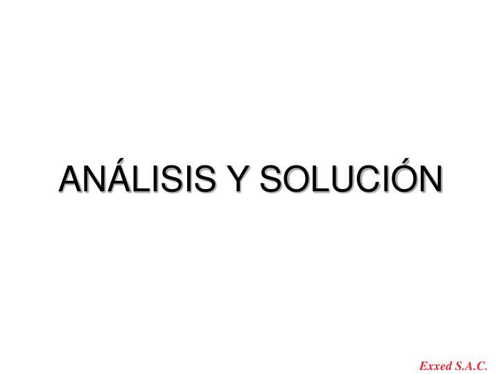 ANÁLISIS Y SOLUCIÓN
