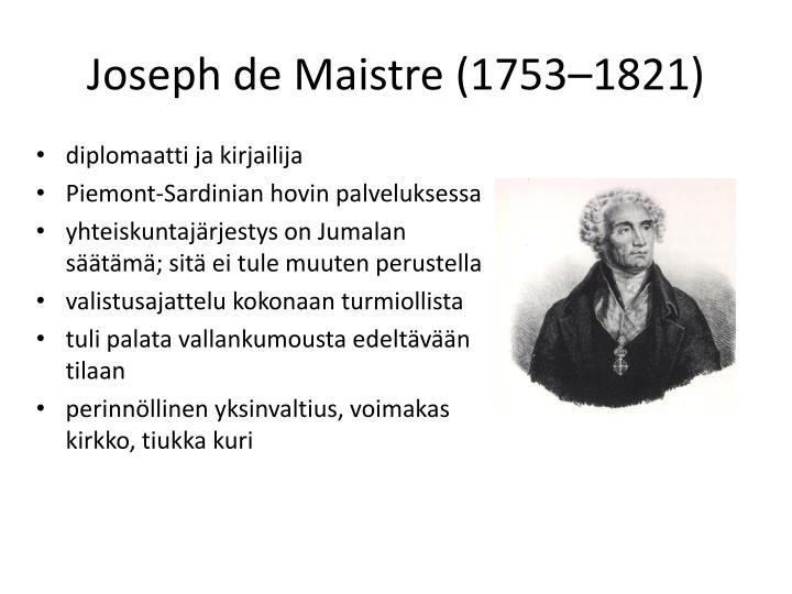 Joseph de Maistre (1753–1821)