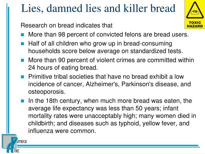 Lies, damned lies and killer bread