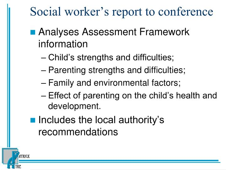 Social worker's report to conference