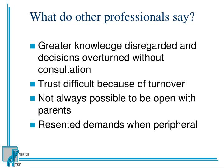 What do other professionals say?