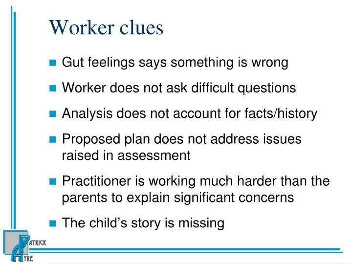 Worker clues