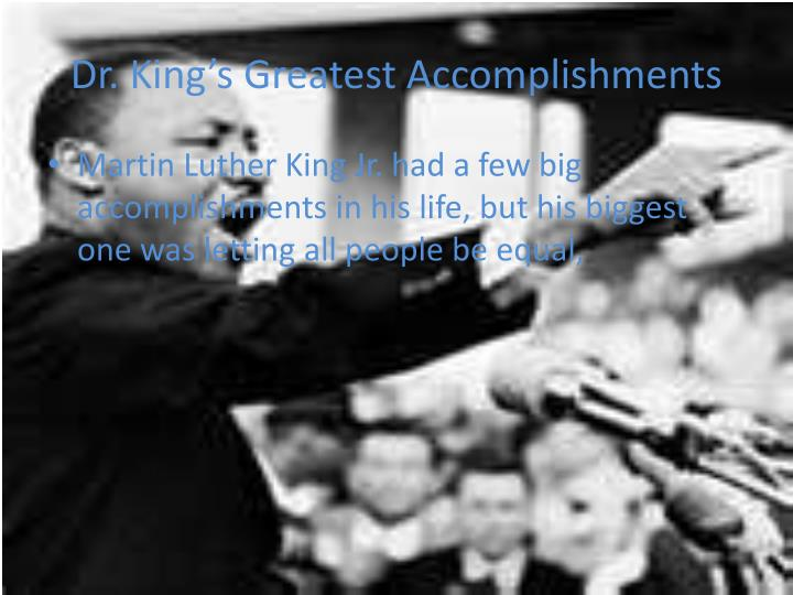Dr king s g reatest a ccomplishments