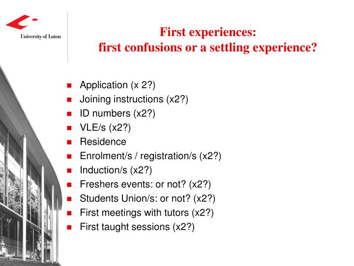 First experiences: