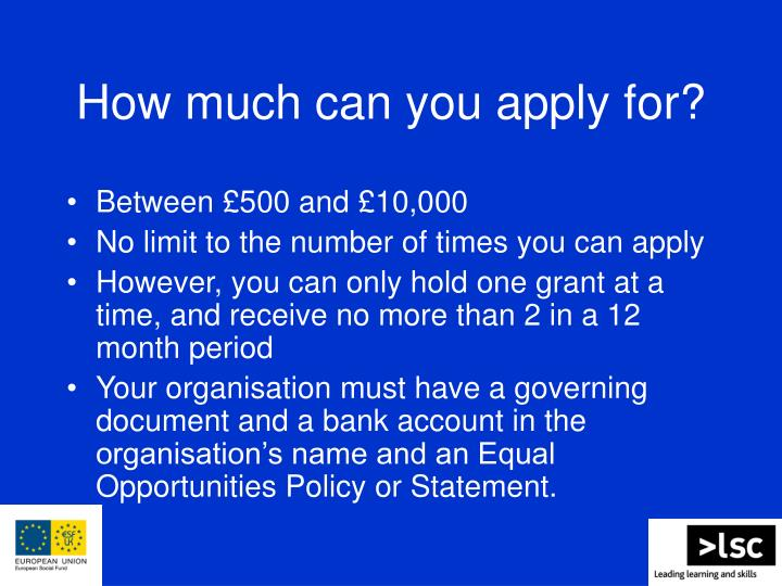 How much can you apply for?
