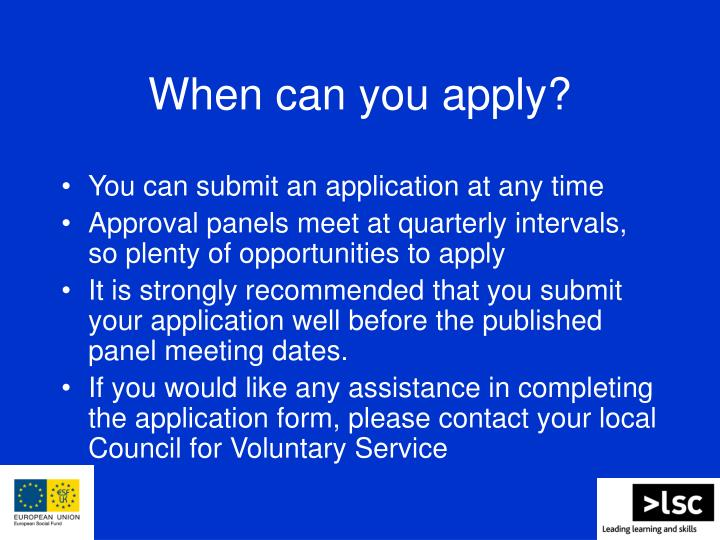 When can you apply?