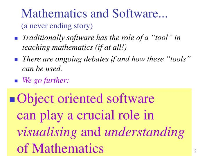 """Traditionally software has the role of a """"tool"""" in teaching mathematics (if at all!)"""
