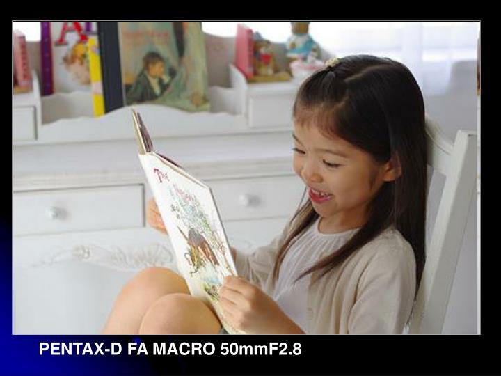 PENTAX-D FA MACRO 50mmF2.8